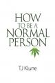 Couverture Comment ...., tome 1 : Comment se comporter comme une personne normale Editions Dreamspinner Press 2015