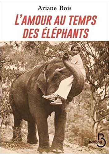 Couverture L'Amour au temps des éléphants