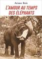 Couverture L'Amour au temps des éléphants Editions Belfond 2021