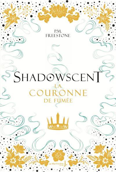 Couverture Shadowscent, tome 2 : La couronne de fumée