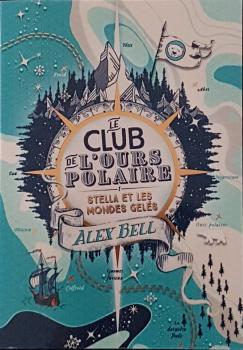 Couverture Le club de l'ours polaire, tome 1 : Stella et les mondes gelés