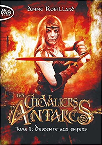 Couverture Les chevaliers d'Antarès, tome 01 : Descente aux enfers