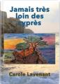 Couverture Jamais très loin des cyprès Editions Atramenta 2020