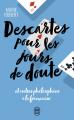Couverture Descartes pour les jours de doute Editions J'ai Lu (Essai) 2020