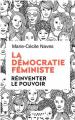 Couverture La démocratie féministe : Réinventer le pouvoir  Editions Calmann-Lévy 2020