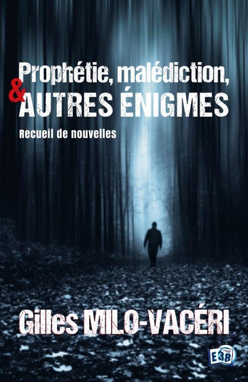 Couverture Prophétie, malédiction, et autres énigmes: recueil de nouvelles