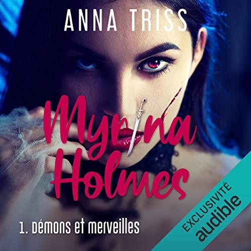 Couverture Myrina Holmes, tome 1 : Démons et merveilles