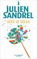 Couverture Vers le soleil  Editions Calmann-Lévy 2021