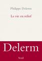 Couverture La Vie en relief Editions Seuil 2021