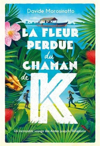Couverture La fleur perdue du chaman de K