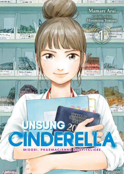 Couverture Unsung Cinderella : Midori, pharmacienne hospitalière, tome 1