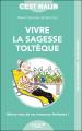 Couverture Vivre la sagesse toltèque Editions Leduc.s (C'est malin - Poche - Développement personnel) 2020