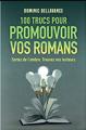 Couverture 100 trucs pour promouvoir vos romans Editions Autoédité 2020