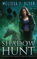 Couverture Disrupted Magic, book 3: Shadow Hunt Editions 47North 2018