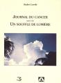 Couverture Journal du cancer suivi de Un souffle de lumière Editions Mamamélis 1998