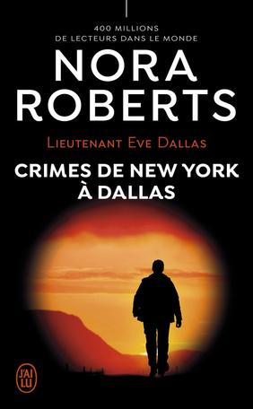 Couverture Lieutenant Eve Dallas, tome 33 : Crimes de New York à Dallas