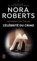 Couverture Lieutenant Eve Dallas, tome 34 : Célébrité du crime Editions J'ai Lu 2020