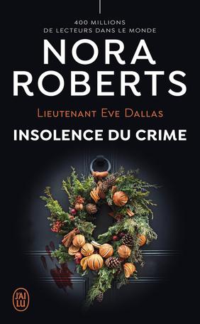 Couverture Lieutenant Eve Dallas, tome 37 : Insolence du crime