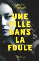 Couverture Une fille dans la foule Editions Flammarion (Jeunesse) 2021