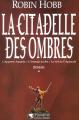 Couverture La Citadelle des ombres, tome 1 / L'Assassin Royal, intégrale, première époque, tome 1 Editions Pygmalion 2000