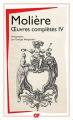 Couverture Molière : oeuvres complètes IV Editions Flammarion (GF) 1998