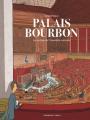 Couverture Palais-Bourbon, les coulisses de l'Assemblée nationale Editions Dargaud 2021