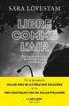 Couverture Libre comme l'air Editions Robert Laffont (La bête noire) 2019
