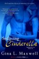 Couverture Seducing Cinderella Editions Entangled Publishing 2012