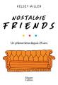 Couverture Nostalgie Friends Editions HarperCollins 2019