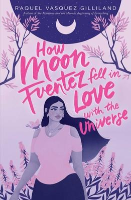 Couverture How Moon Fuentez Fell in Love with the Universe