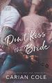 Couverture Don't kiss the bride Editions Autoédité 2021