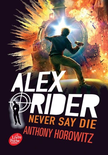 Couverture Alex Rider, tome 11 : Never say die