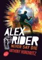 Couverture Alex Rider, tome 11 : Never say die Editions Le Livre de Poche (Jeunesse) 2018