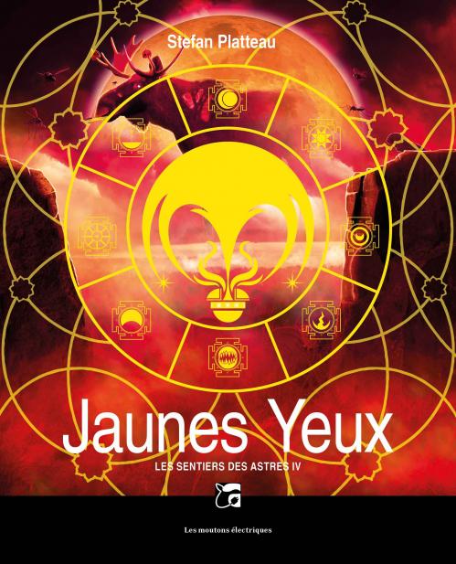 Couverture Les sentiers des astres, tome 4 : Jaunes Yeux