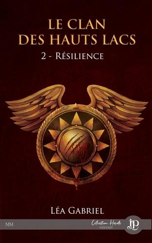 Couverture Le Clan des Hauts Lacs, tome 2 : Résilience