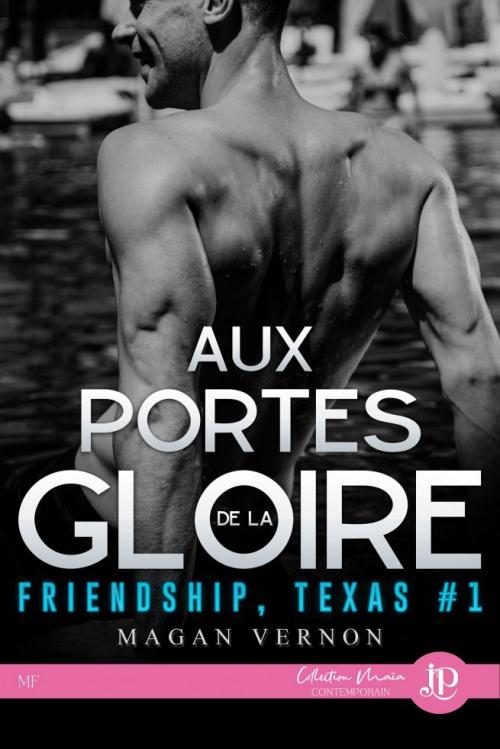 Couverture Friendship, Texas, tome 1 : Aux portes de la gloire
