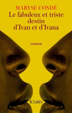 Couverture Le fabuleux et triste destin d'Ivan et d'Ivana
