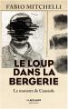 Couverture Le loup dans la bergerie - le monstre de Caussols Editions Robert Laffont 2021