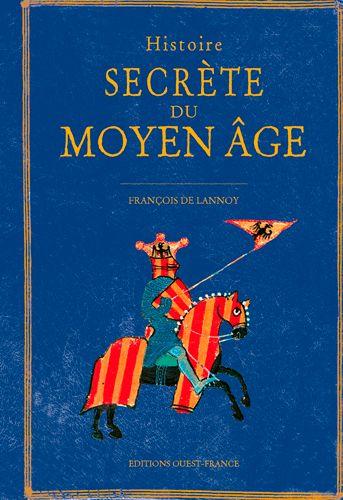 Couverture Histoire secrète du Moyen Âge