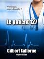 Couverture Le patient 127 Editions Objectif Noir 2014