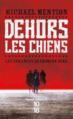 Couverture Les Errances de Crimson Dyke, tome 1 : Dehors les chiens