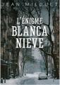 Couverture L'Énigme Blanca Nieve Editions Ebooks libres et gratuits 2020