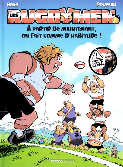 Couverture Les Rugbymen, tome 19 : A partir de maintenant, on fait comme d'habitude !