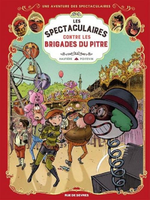 Couverture Une aventure des spectaculaires, tome 5 : Les spectaculaires contre les brigades du Pitre