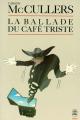 Couverture La ballade du café triste Editions Le Livre de Poche (Biblio) 1998