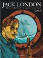 Couverture Jack London : Arriver à bon port ou sombrer en essayant Editions Le Lombard 2017