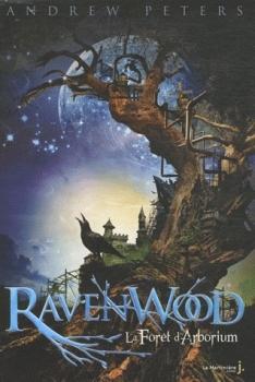 Couverture Ravenwood, tome 1 : La forêt de l'Arborium