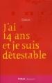 Couverture J'ai quatorze ans et je suis détestable Editions Flammarion (Tribal) 2010