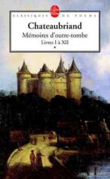Couverture Mémoires d'outre-tombe, tome 1 : Livres I à XII