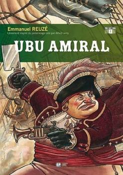 Couverture Ubu roi (BD), tome 2 : Ubu amiral